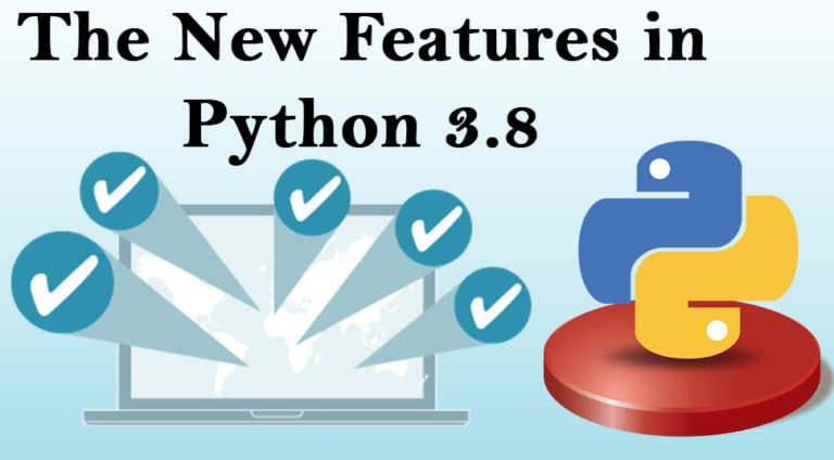 Get to Know The New Features in Python 3.8: A Comprehensive User Guide