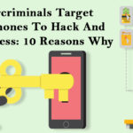 Cybercriminals Target Smartphones To Hack And Hold Access: 10 Reasons Why
